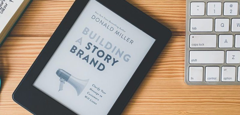 What is StoryBrand Marketing? The Marketing Framework You Need to Follow